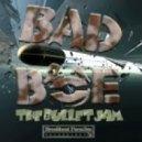 BadboE - The Bullet Jam (Original mix)