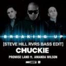 Chuckie & Promise Land feat. Amanda Wilson - Breaking Up (Steve Hill RVRS BASS Edit)