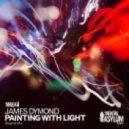 James Dymond - Painting With Light (Original Mix)