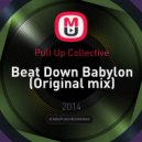 Pull Up Collective - Beat Down Babylon