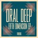 Oral Deep - Fifth Dimension (Original mix)