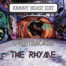 Overtracked - The Rhyme (Johnny Beast Edit)