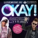 DJ Favorite feat. Theory - Okay! 2k14 (DJ DNK Official Remix)