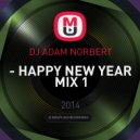 Dj Adam Norbert - Happy New Year Mix 1