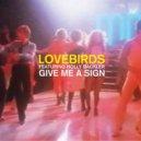 Lovebirds feat. Holly Backler - Give Me A Sign (Instrumental)