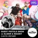 Quest Pistols Show vs. Slider & Magnit - Санта Лючия (Dub Mix)