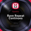 Vankho - Rave Repeat Continues