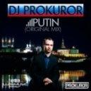 DJ Prokuror - Putin (Original mix)