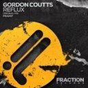 Gordon Coutts - Reflux (Original Mix)