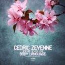 Cedric Zeyenne - Body Language feat. Evelyn (Original Mix)