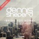 Dennis Sheperd, Chloe Langley - Bring You Home
