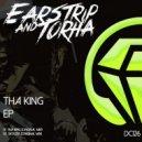Earstrip & Torha - Tha King (Original Mix)