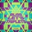 Bliss - Drop N Roll (Original Mix)