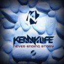 Kenny Life - Never Ending Story (Original Mix)