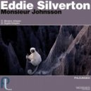 Eddie Silverton - Monsieur Johnsson (Original Mix)