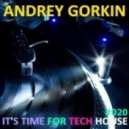 DJ Andrey Gorkin - It's Time For Tech House #020