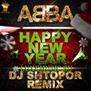 ABBA - Happy New Year (DJ Shtopor Remix)