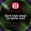 Max Caset - Dark high sсhool (original mix)