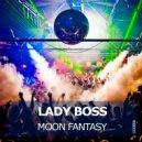 Lady Boss - Moon Fantasy (Original Mix)