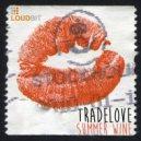 Tradelovene  - Summer Wine (Club Mix)