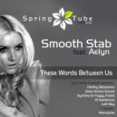 Smooth Stab Ft. Aelyn - Theese Words Between Us