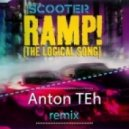 Scooter - Ramp! (The Logical Song) (Anton TEh Remix)