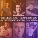 The Disco Boys - I Came For You (DJ Grushevski & Misha Zam Remix)