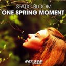 Static Bloom - One Spring Moment (Original Mix)