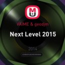 VAIME & geodjm - Next Level 2015