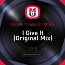 United House Brothers - I Give It