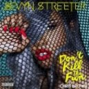 Sevyn Streeter feat. Chris Brown - Don't Kill The Fun  (Original mix)