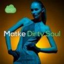 Matke, Roma De Cicco - Dirty Soul (Roma De Cicco Remix)