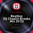 Jack Beats - Beatbox (Dj Chaplín Breaks Mix 2015)
