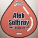 Alek Soltirov - Oh My (Original Mix)