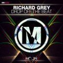 Richard Grey - Drop Off The Beat (Original Mix)