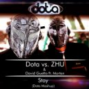 Dota vs. ZHU & David Guetta feat. Morten - Stay (Dota Mashup)