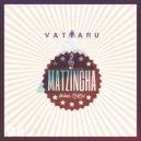 Matzingha  - Vattaru  (Original mix)