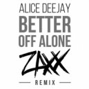 Alice Deejay - Better Off Alone (ZAXX Remix)