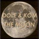 Dole & Kom - The Moon (Original mix)