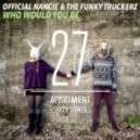 Official Nancie, The Funky Truckerz - Who Would You Be (Original Mix)