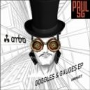 Paul SG - Goggles & Gauges (Original Mix)