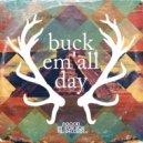 Chaka Kenn, Kenny Summit - Buck Em All Day (Tom Played A Different Baseline Mix)