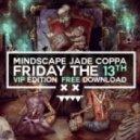 Jade, Mindscape & Coppa - Friday The 13th (VIP)