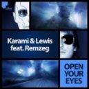 Karami & Lewis, Remzeg - Open Your Exes (Original mix)
