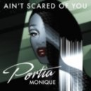 Portia Monique, Reel People - Ain't Scared Of You (Reel People Vocal Mix)