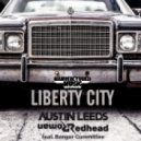 Austin Leeds & Redhead Roman feat. Banger Committee - Liberty City (Original Mix)