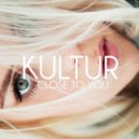 Kultur - Close to You (Original mix)