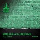 Manficha & DJ Rockstar - K & Groove (Original Mix)