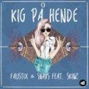 Faustix & Snavs - Kig På Hende  (feat. Skinz)