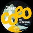 Coeo - Closer (Original Mix)